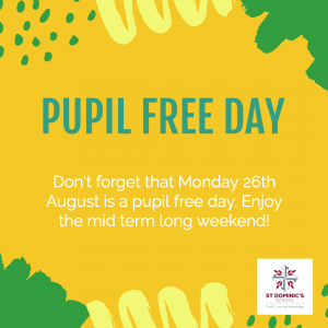 Don't Forget Monday is a Pupil Free Day